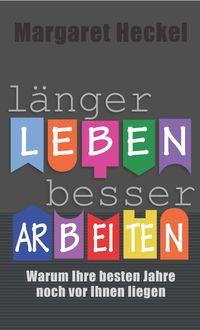 Margaret Heckel-Länger leben besser arbeiten